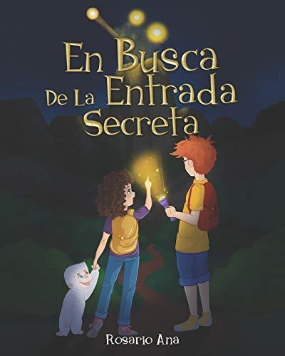 En Busca de la Entrada Secreta: Una emocionante aventura de misterio con un final sorprendente (2020) - 6 a 12 años