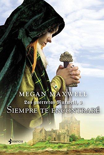 Las Guerreras Maxwell, 3. Siempre te encontraré (Medieval / Highlander)