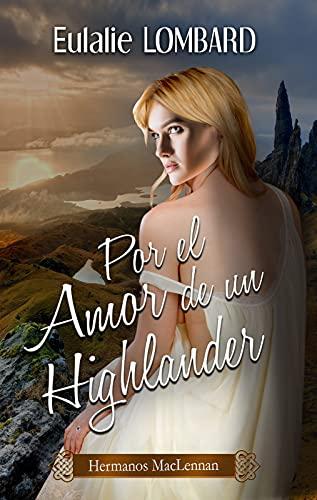 Por el Amor de un Highlander (Hermanos MacLennan nº 1)